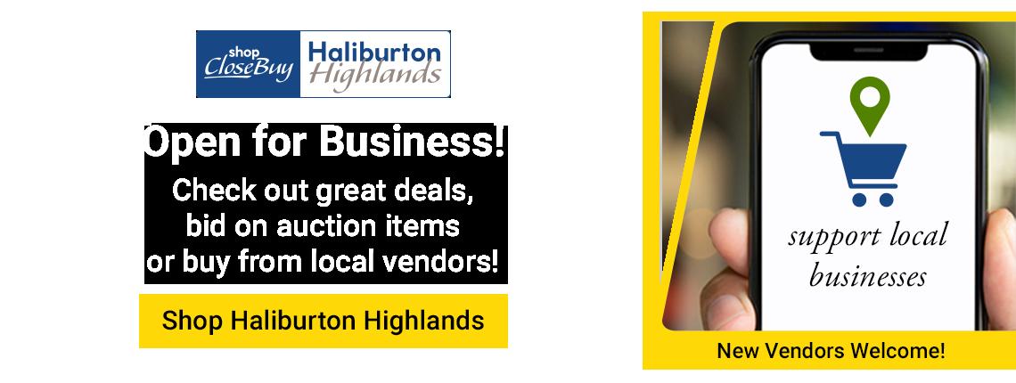 ShopCloseBuy Haliburton Highlands Open for Business. Shop Now